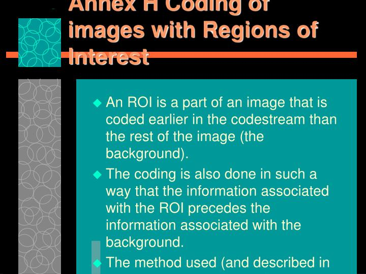 Annex H Coding of images with Regions of Interest