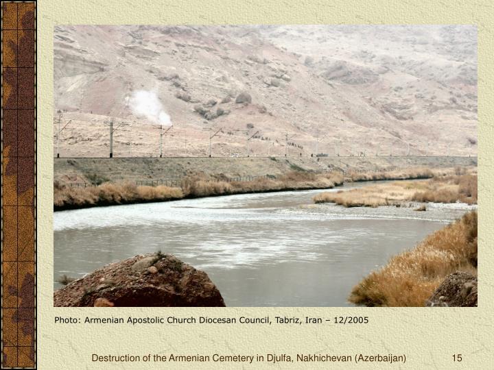 Photo: Armenian Apostolic Church Diocesan Council, Tabriz, Iran – 12/2005