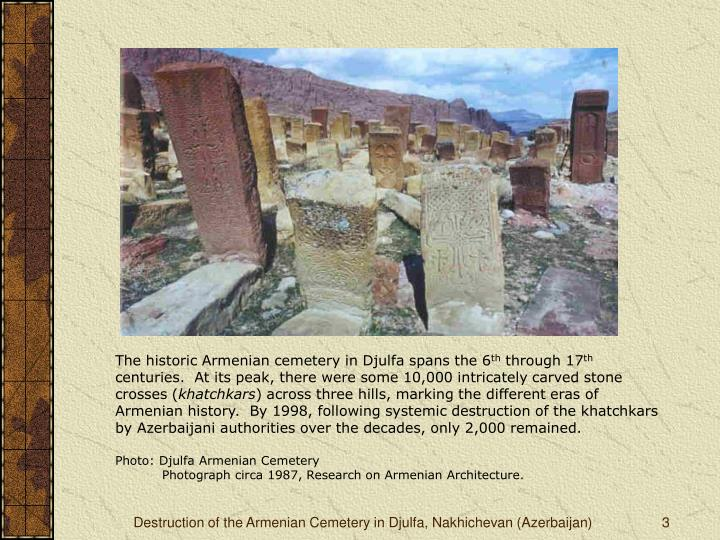 The historic Armenian cemetery in Djulfa spans the 6
