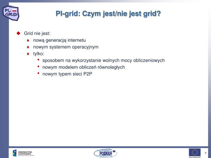 Pl-grid: Czym jest/nie jest grid?