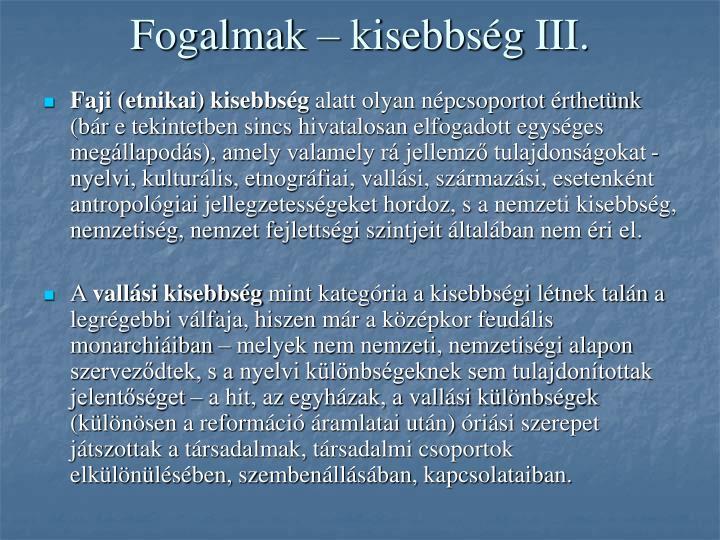 Fogalmak – kisebbség III.