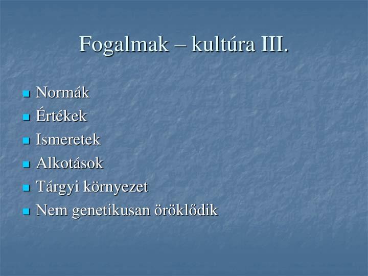 Fogalmak – kultúra III.
