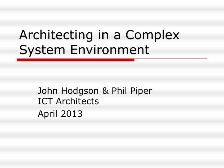 Architecting in a complex system environment