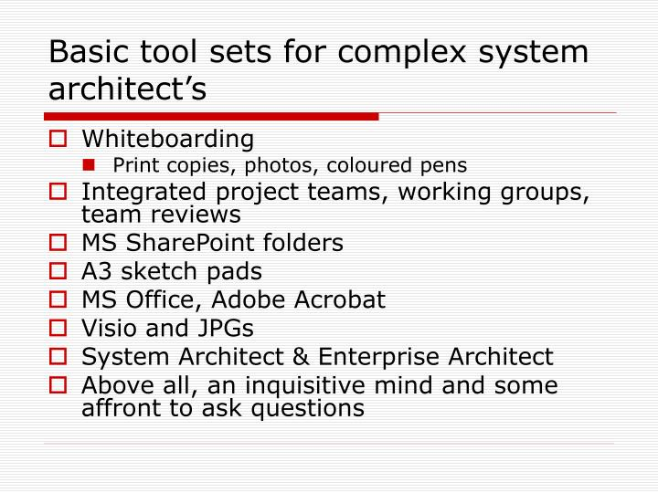 Basic tool sets for complex system architect's