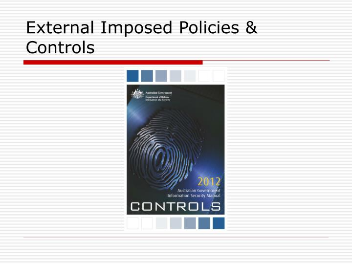 External Imposed Policies & Controls