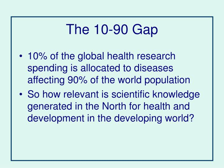 The 10-90 Gap
