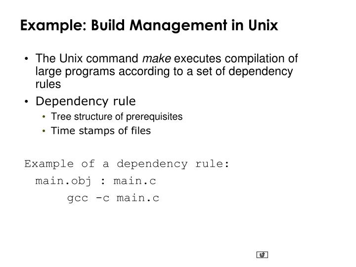 Example: Build Management in Unix