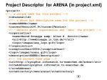 project descriptor for arena in project xml