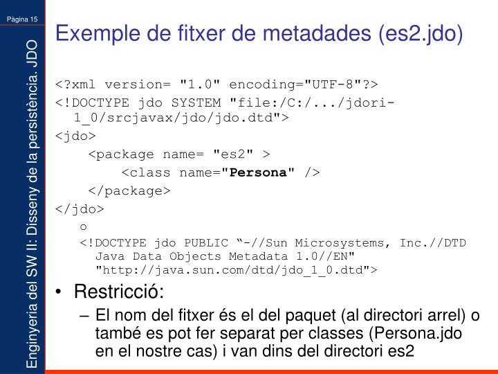 Exemple de fitxer de metadades (es2.jdo)