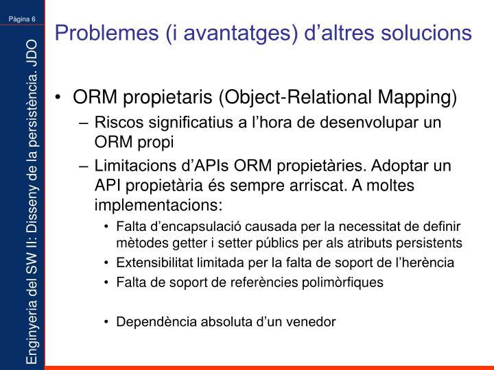 Problemes (i avantatges) d'altres solucions