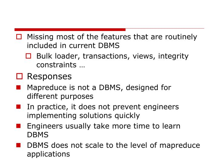 Missing most of the features that are routinely included in current DBMS
