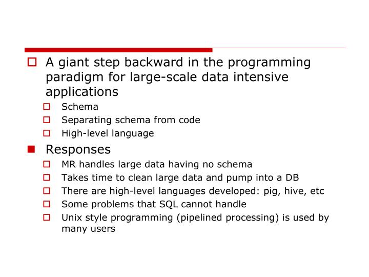 A giant step backward in the programming paradigm for large-scale data intensive applications