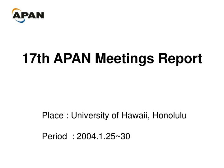 17th apan meetings report