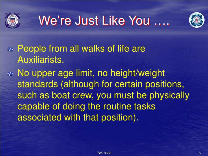 We're Just Like You ….