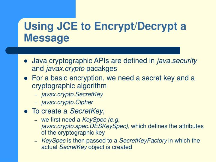 Using JCE to Encrypt/Decrypt a Message