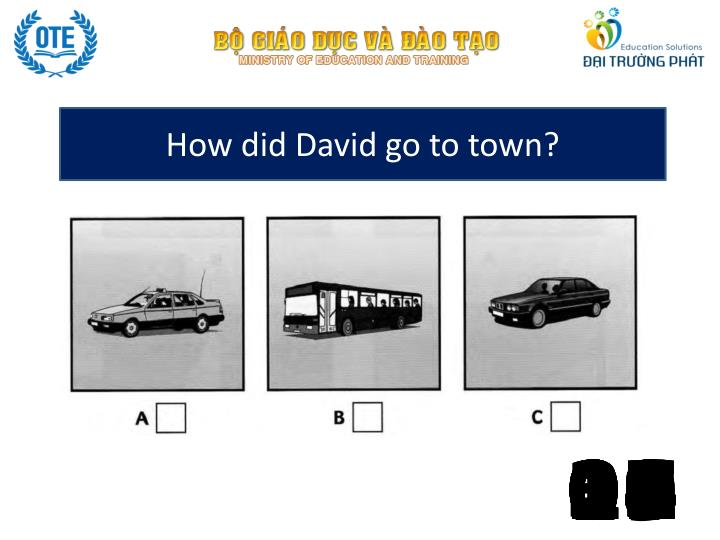 How did David go to town?