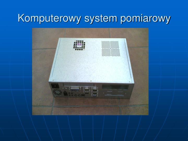 Komputerowy system pomiarowy