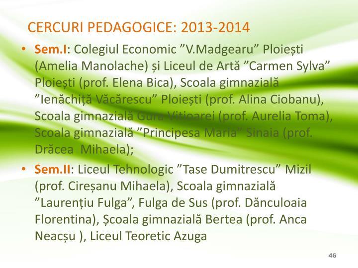 CERCURI PEDAGOGICE: 2013-2014