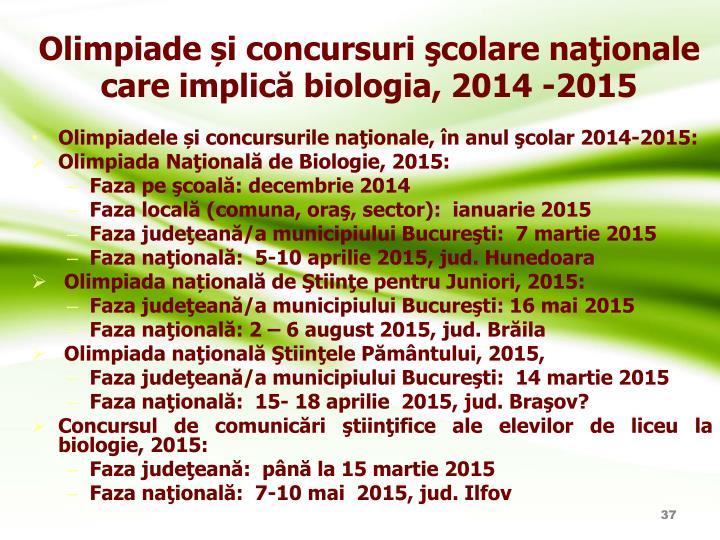 Olimpiade și concursuri şcolare naţionale  care implică biologia, 2014 -2015