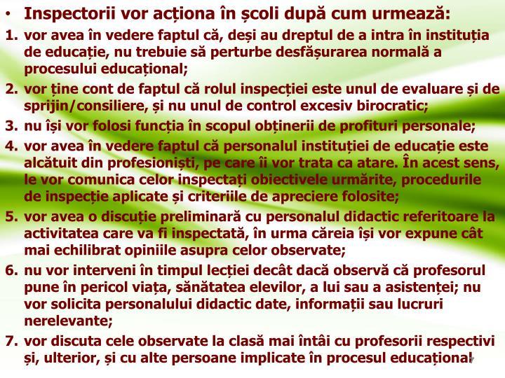 Inspectorii vor acționa în școli după cum urmează: