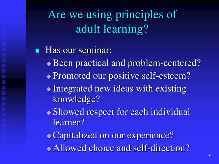 Are we using principles of adult learning?