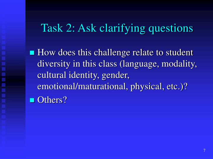 Task 2: Ask clarifying questions