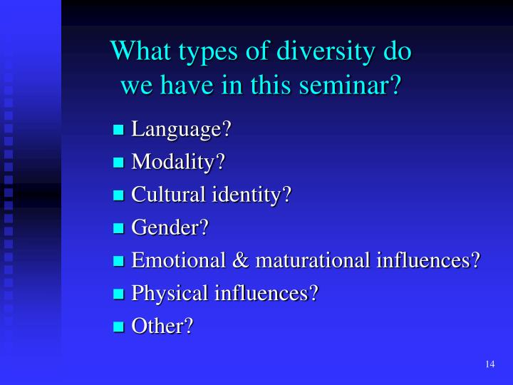 What types of diversity do we have in this seminar?