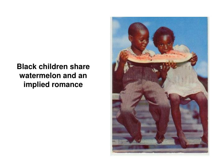 Black children share watermelon and an implied romance