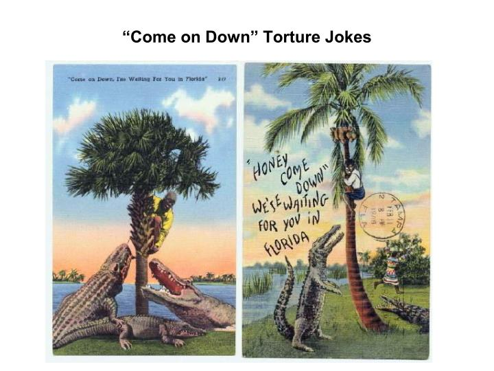 """Come on Down"" Torture Jokes"