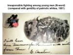 irresponsible fighting among young men n word compared with gentility of patriotic whites 1901