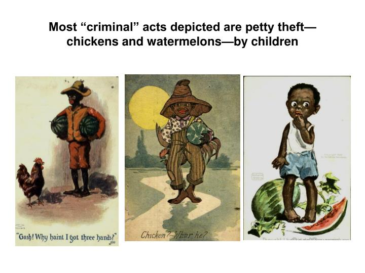 Most criminal acts depicted are petty theft