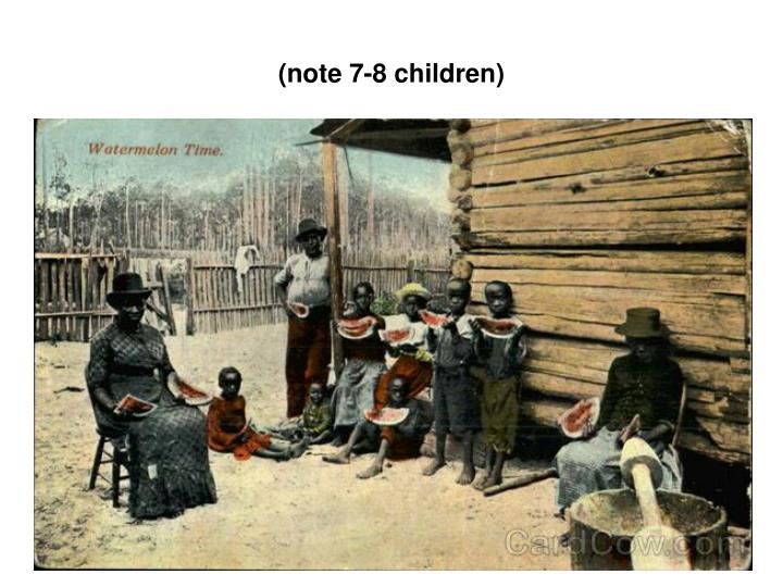 (note 7-8 children)