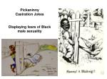 pickaninny castration jokes displaying fears of black male sexuality