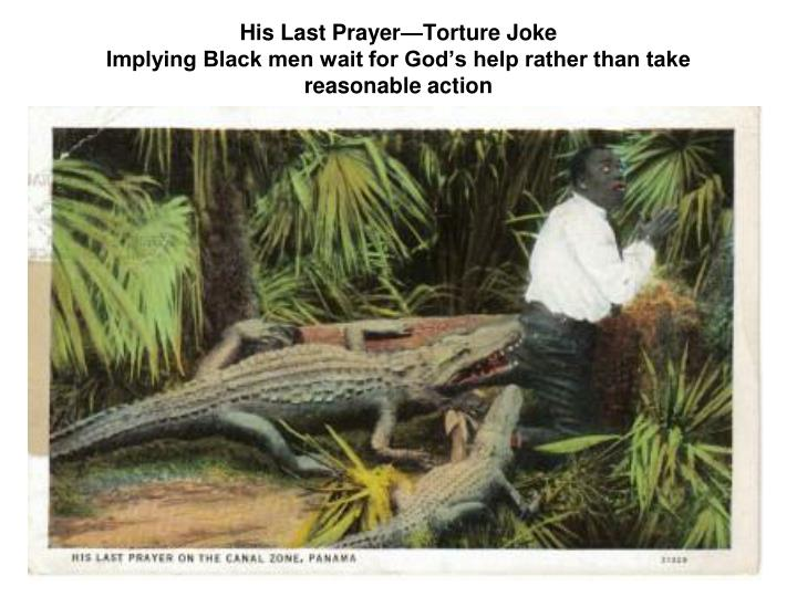 His Last Prayer—Torture Joke