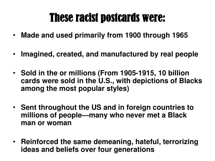 These racist postcards were: