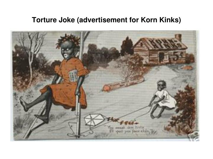 Torture Joke (advertisement for Korn Kinks)