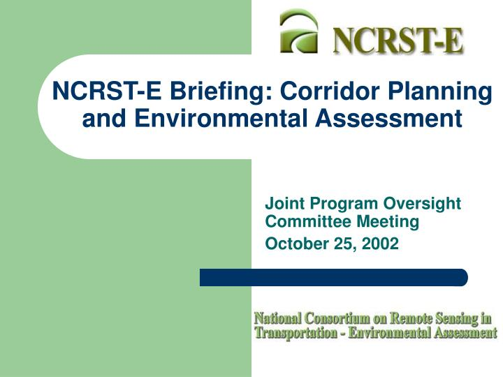 Ncrst e briefing corridor planning and environmental assessment