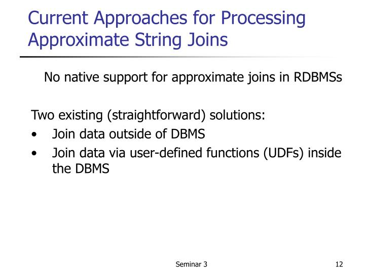 Current Approaches for Processing Approximate String Joins