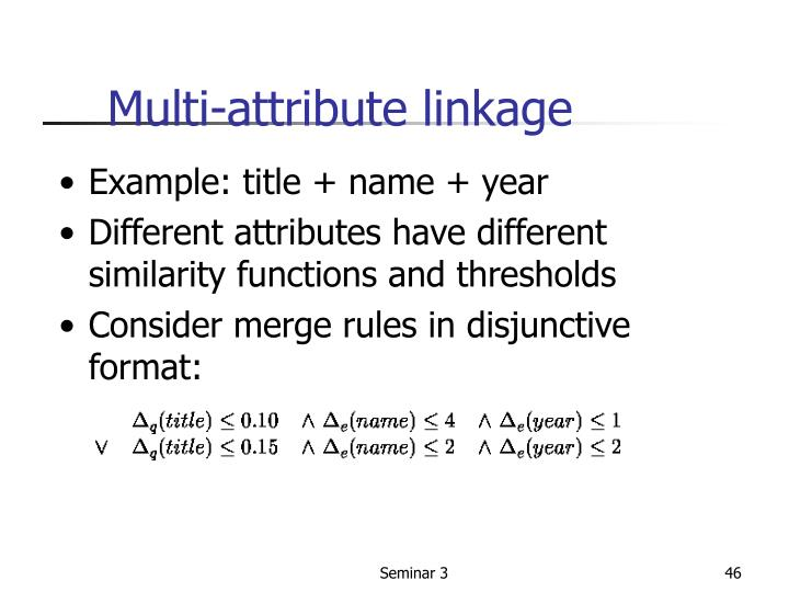 Multi-attribute linkage