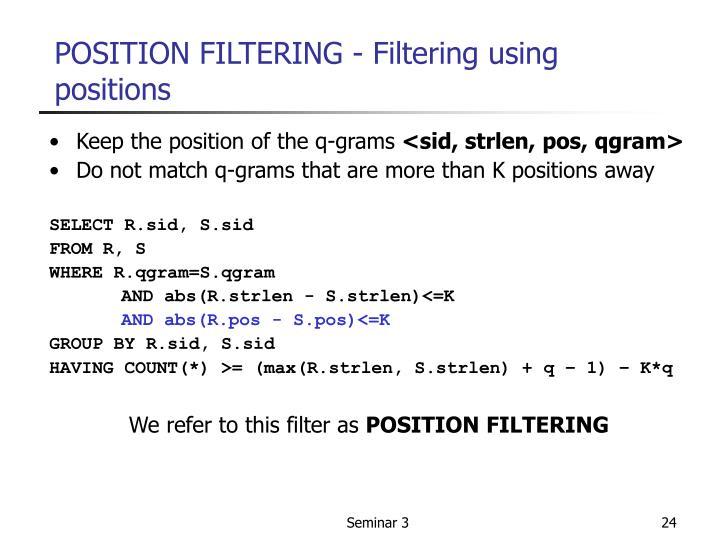 POSITION FILTERING - Filtering using positions