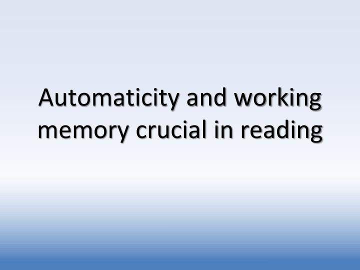 Automaticity and working memory crucial in reading