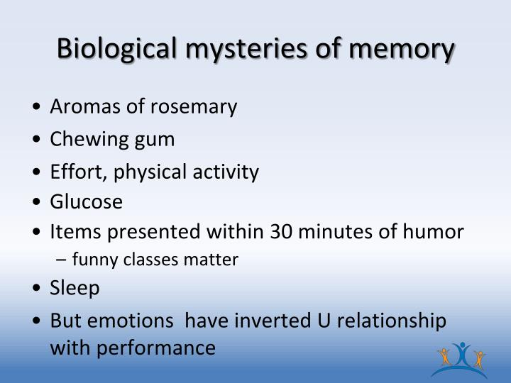 Biological mysteries of memory
