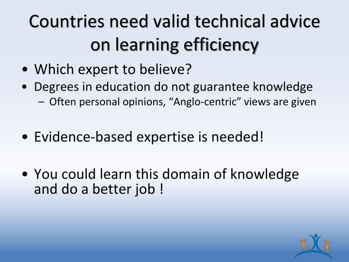 Countries need valid technical advice on learning efficiency