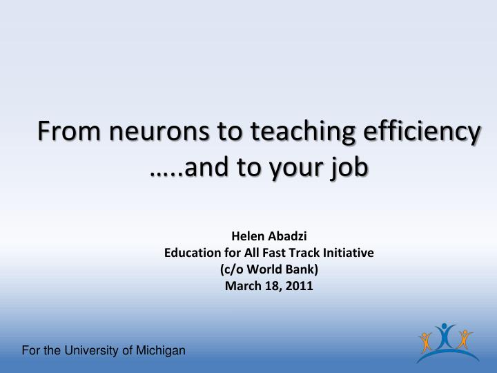 From neurons to teaching efficiency and to your job