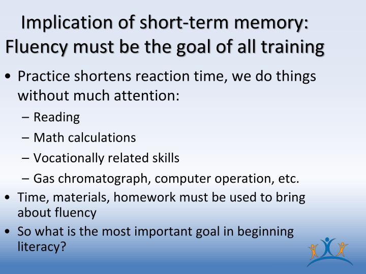 Implication of short-term memory: