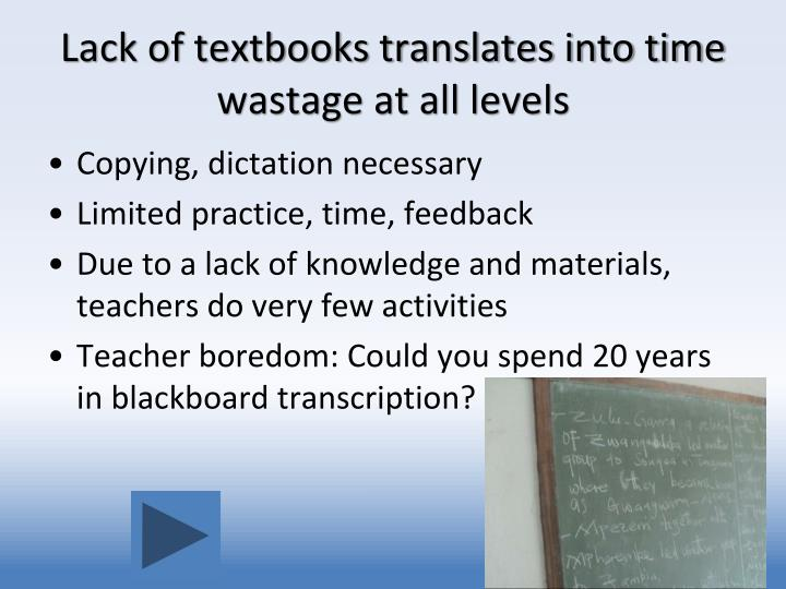 Lack of textbooks translates into time wastage at all levels