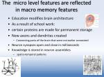 the micro level features are reflected in macro memory features