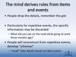 the mind derives rules from items and events