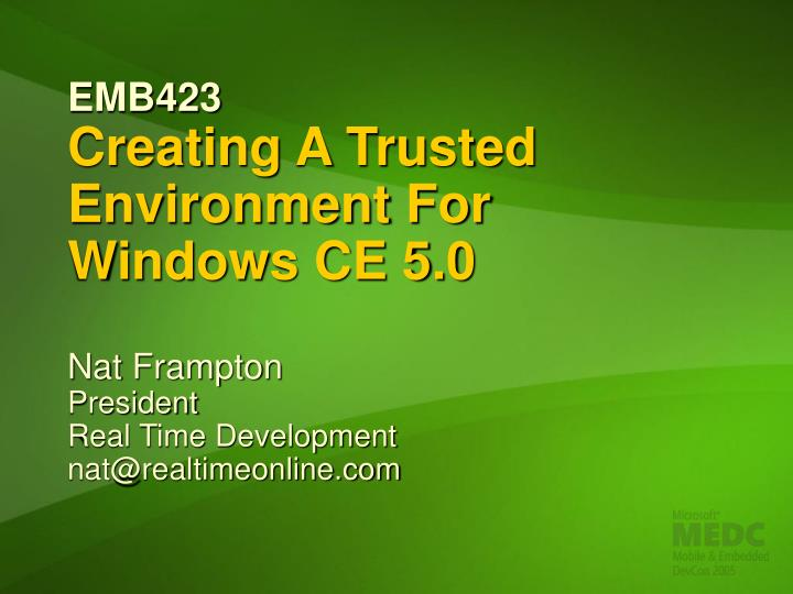 Emb423 creating a trusted environment for windows ce 5 0