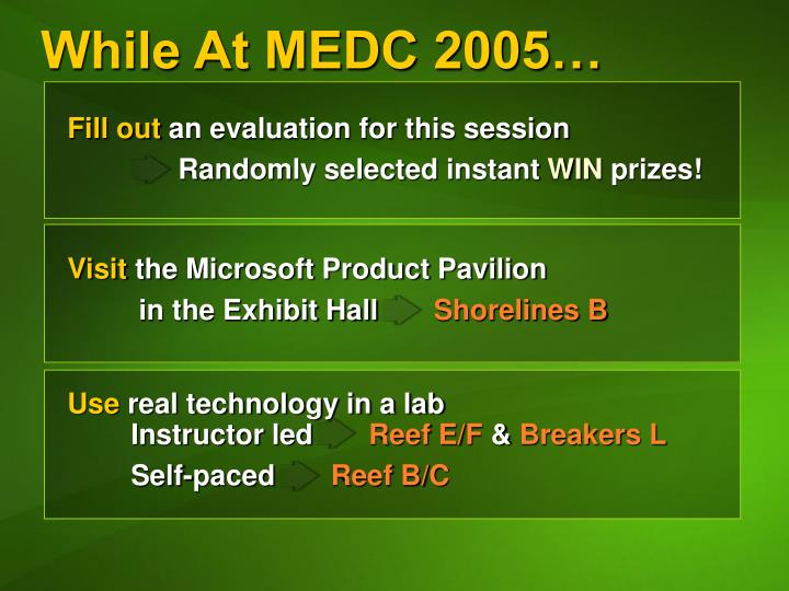 While At MEDC 2005…